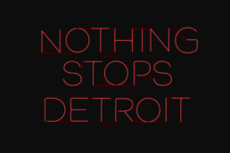 Nothing Stops Detroit neon sign art by Carl Vervisch